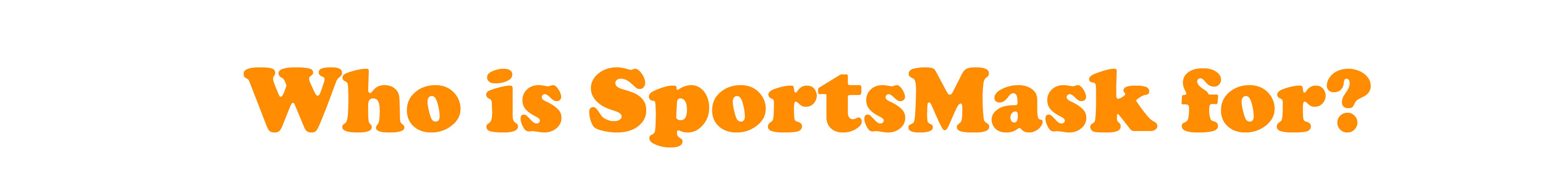 Titles_Who is SportsMask for-